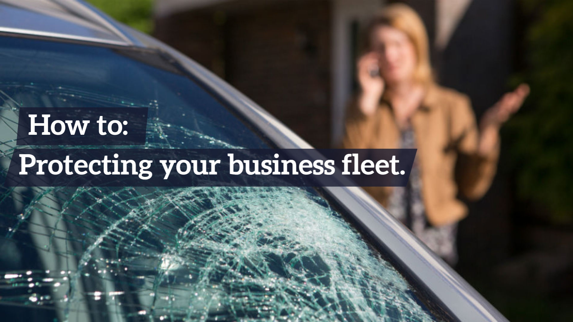 How to: Protect your business fleet