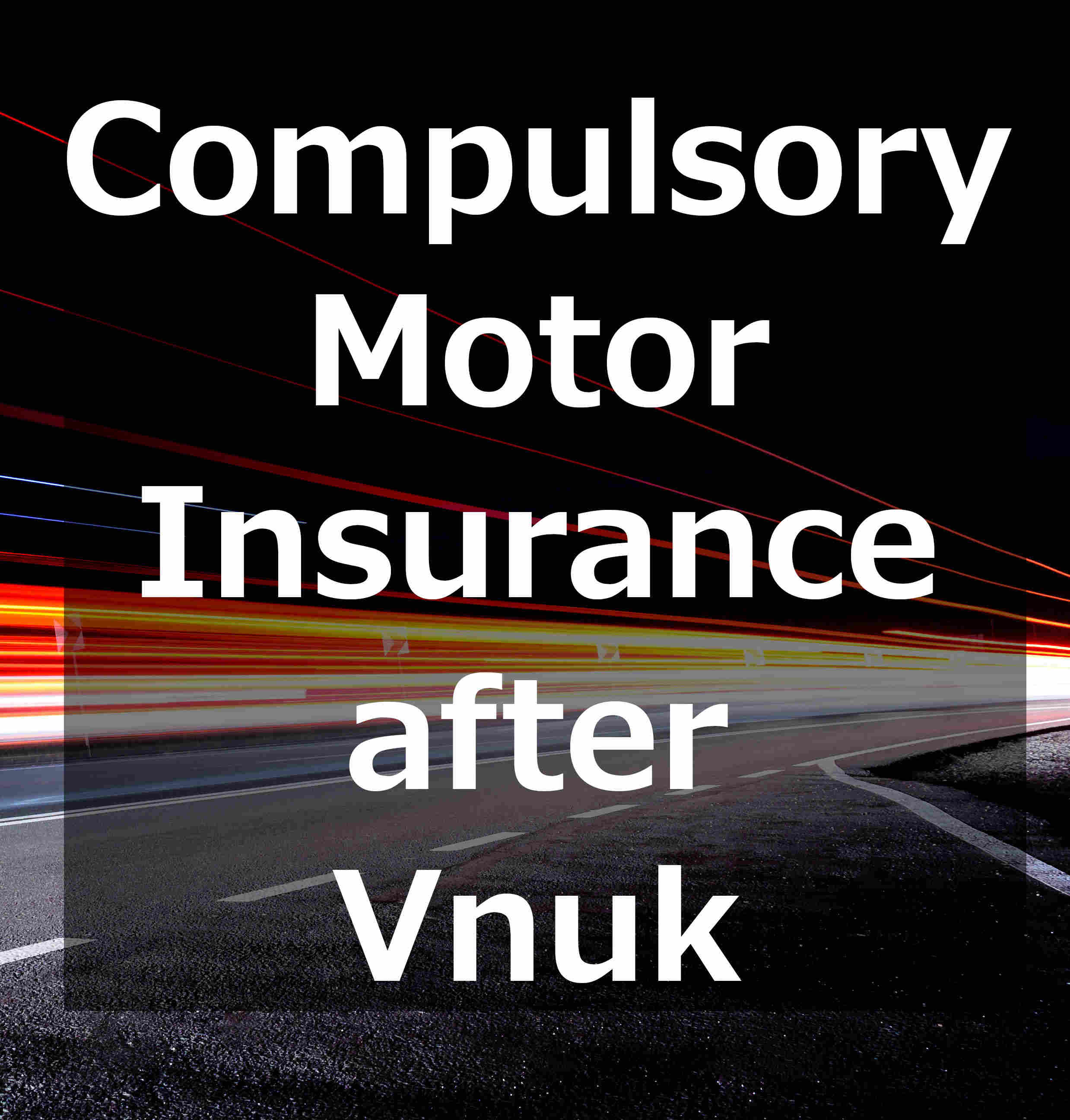 compulsory motor insurance after VNUK